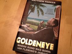 Review: Goldeneye: Where Bond was Born: Ian Fleming's Jamaica - The James Bond Dossier Jamaica History, James Bond Books, New Books, Novels, Reading, History Of Jamaica, Word Reading, Reading Books, Romance Novels