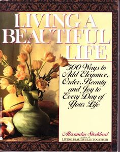 the ultimate guide on how to live with grace, beauty, and style.  ENRICH your life now, read this book.