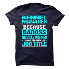 Awesome Tee For Kennel Manager - #tshirts #comfy hoodie. SIMILAR ITEMS => https://www.sunfrog.com/No-Category/Awesome-Tee-For-Kennel-Manager-89116124-Guys.html?68278