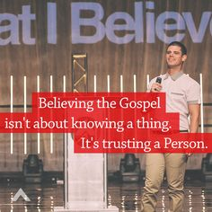 Believing the Gospel isn't about knowing a thing. It's trusting a Person. www.elevationchurch.org