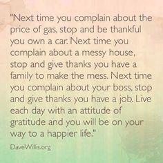 Dave Willis quote attitude of gratitude thankful Dave Willis, Islam Marriage, Marriage Tips, Love In Islam, Islamic Love Quotes, Muslim Quotes, Religious Quotes, Arabic Quotes, Attitude Of Gratitude