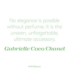 """Gabrielle Coco Chanel quote: """"No elegance is possible without perfume. Perfume Quotes, Blair Waldorf Style, Coco Chanel Quotes, Chanel Perfume, Fragrance, Elegant, Words, Whale, Archive"""