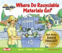 Where Do Recyclable Materials Go? Written by Sabbithry Persad and illustrated by William Kimber. Firewater Media Group; Children's Picture Books