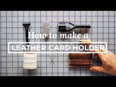 Tutorial: How to Make a Leather Card Holder (Free PDF Template) - YouTube