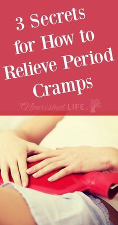 3 Secrets for How to Relieve Period Cramps - from livingthenourishedlife.com