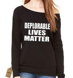 Deplorable Lives Matter Funny Political Sarcasm Slouchy Off Shoulder Oversized Sweatshirt