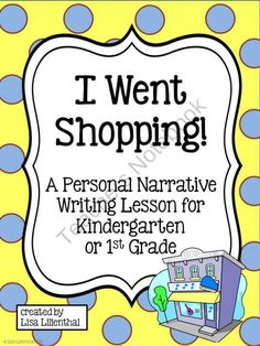 Kindergarten Personal Narrative Writing ~ I Went Shopping product from Lisa-Lilienthal on TeachersNotebook.com