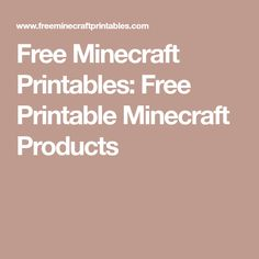 Free Minecraft Printables: Free Printable Minecraft Products