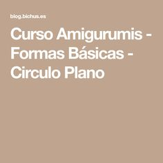 Curso Amigurumis - Formas Básicas - Circulo Plano