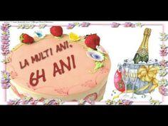 64 ani, La multi ani! Multă sănătate și fericire vă doresc!