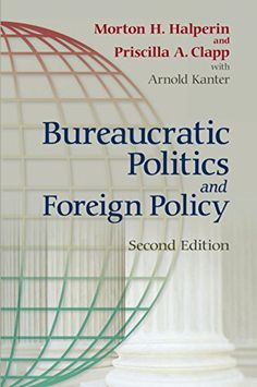 Bureaucratic Politics and Foreign Policy