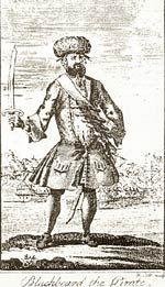 Blackbeard the Pirate (aka Edward Teach)