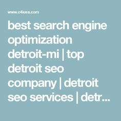 best search engine optimization detroit-mi | top detroit seo company | detroit seo services | detroit seo companies | detroit seo expert | michigan seo expert | michigan seo agency |internet marketing detroit