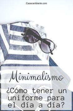 Aprende a crear un uniforme para tu día a día. Armario minimalista Armario  Minimalista 5b67584437ba