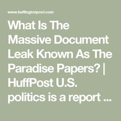 What Is The Massive Document Leak Known As The Paradise Papers? | HuffPost  U.S. politics is a report that President Donald Trump's Commerce Secretary Wilbur Ross shares business interests with Russian President Vladimir Putin's son-in-law.Ross previously failed to disclose the connection during his confirmation hearing earlier this year, according to NBC News.