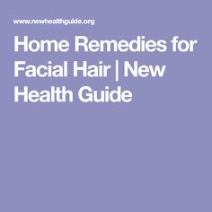 Home Remedies for Facial Hair   New Health Guide