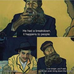Depression meme - van gogh movie quotes - He had a breakdown, it happens to people. Live longer, you'll see. Life can even bring down the strong. Cinema Quotes, Film Quotes, Poetry Quotes, Funny Movie Quotes, Quotes From Movies, Lyric Quotes, Quotes Quotes, Optimist Quotes, Comics