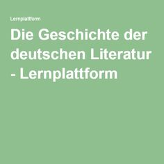 Die Geschichte der deutschen Literatur - Lernplattform