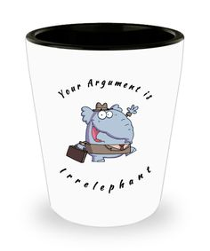 Your Argument Is Irrelephant Cute Elephant Shot Glass
