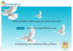 Wishing you all International Day of Peace. ‪#‎peace‬ ‪#‎internationalday‬ ‪#‎problem‬ ‪#‎solution‬