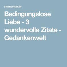 Bedingungslose Liebe - 3 wundervolle Zitate - Gedankenwelt