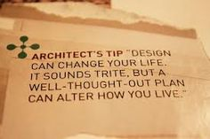 Architects Tip. A well Thought out plan can alter How you Live.