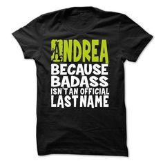 (BadAss2203) ANDREA Because BadAss Isnt An Official Las - #silk shirt #lace sweatshirt. WANT THIS => https://www.sunfrog.com/Names/BadAss2203-ANDREA-Because-BadAss-Isnt-An-Official-Last-Name.html?68278