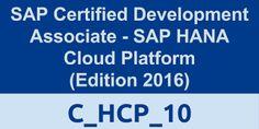 C_HCP_10, SAP Certified Development Associate - SAP HANA Cloud Platform (Edition 2016)