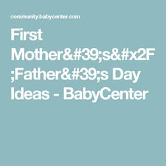 First Mother's/Father's Day Ideas - BabyCenter