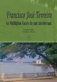 Francisco José Tenreiro : as múltiples faces de um intelectual / organização Inocência Mata - Lisboa : Edições Colibri, 2010
