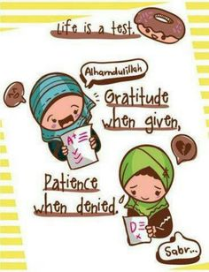 say alhamdulillah and keep sabr(patience)