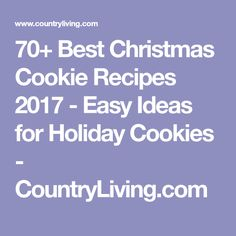 70+ Best Christmas Cookie Recipes 2017 - Easy Ideas for Holiday Cookies - CountryLiving.com