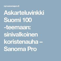 Askarteluvinkki Suomi 100 -teemaan: sinivalkoinen koristenauha – Sanoma Pro