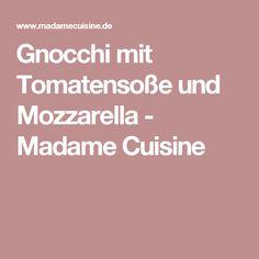 Gnocchi mit Tomatensoße und Mozzarella - Madame Cuisine