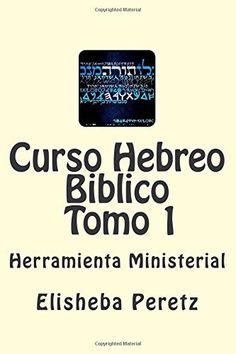 Curso Hebreo Biblico: Herramienta Ministerial Tomo 1 (Spanish Edition), http://www.amazon.com/dp/1514151022/ref=cm_sw_r_pi_awdm_k36Svb1B7X646