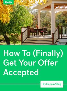 How To (Finally) Get Your Offer Accepted