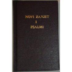 Novi Zavjet I Psali, Croatian New Testament with Psalms, Novoga Zavjeta Sa Ps.