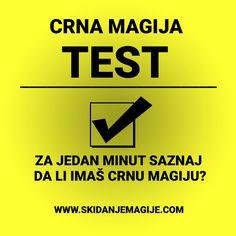 Uradite besplatan test i proverite da li ste pod Crnom magijom?  http://skidanjemagije.com/test-da-li-sam-pod-uticajem-crne-magije