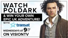 Ready for some travel adventure? Watch our premiere broadcast of Poldark, Wednesdays at 9pm ET and enter to win a 7-day trip for 2 to London from Transat.