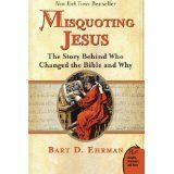 Misquoting Jesus: The Story Behind Who Changed the Bible and Why (Paperback)By Bart D. Ehrman