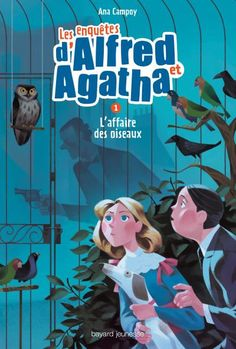 Les enquêtes d'Alfred et Agatha - Tome 1 - L'affaire des oiseaux - Ana Campoy