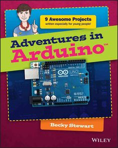 Arduino programming for the absolute beginner, with project-based learning Adventures in Arduino is the beginner's guide to Arduino programming, designed specifically for 11-to 15-year olds who want t
