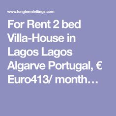 For Rent 2 bed Villa-House in Lagos Lagos Algarve Portugal, € Euro413/ month…