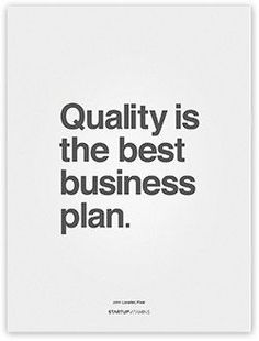 Quality is the best business plan. Best Business Plan, Start Up Business, Business Planning, Business Tips, Business Essentials, Online Business, Quotes Dream, Life Quotes Love, Advertising Quotes