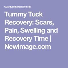 Tummy Tuck Recovery: Scars, Pain, Swelling and Recovery Time Mini Tummy Tuck, Tummy Tucks, Tummy Tuck Scars, Tummy Tuck Surgery, Under The Knife, Mommy Makeover, Weight Loss Journal, Surgery Recovery, Liposuction