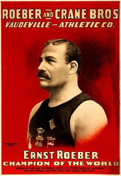 File:Roeber and Crane Bros. Vaudeville Athletic Co., Ernst Roeber, champion of the world, wrestling poster, 1898.jpg
