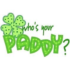 Who's Your Paddy Applique - 3 Sizes! Embroidery Applique, Cross Stitch Embroidery, Cross Stitch Patterns, Quilt Patterns, Embroidery Ideas, St Patricks Day Clipart, Happy St Patricks Day, Applique Designs, Machine Embroidery Designs