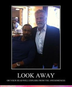 Old Spice Guy and Most Interesting Man in the World...