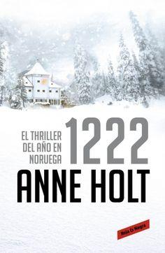 1222. Anne Holt (Noruega, 1958). A 1.222 metros sobre el nivel del mar, los doscientos viajeros de un tren atrapado en la nieve se preparan para pasar la noche en un hotel de montaña. Sin embargo, uno de ellos aparece muerto y a la inspectora jubilada Hanne Wilhelmsen no le queda otra que intervenir, pues pronto aparece un segundo cuerpo.