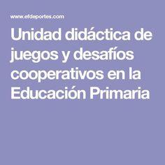 Unidad didáctica de juegos y desafíos cooperativos en la Educación Primaria